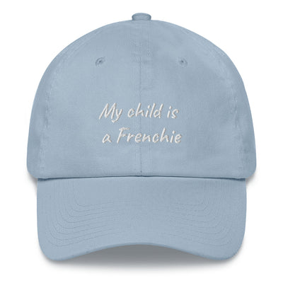 My child is a Frenchie | Frenchiestore Embroidered Hat