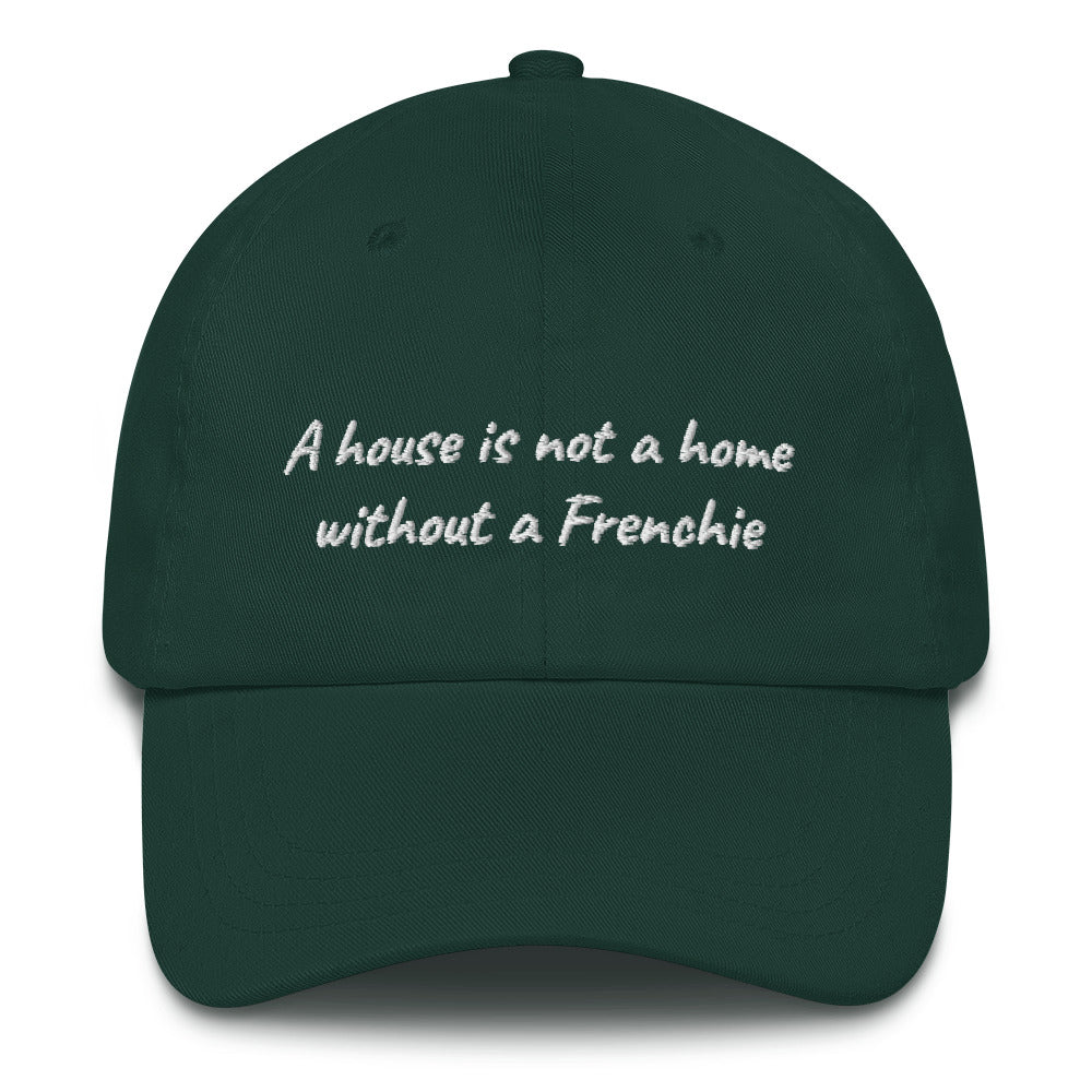 A house is not a home without a Frenchie | Frenchiestore Embroidered Hat, Frenchie Dog, French Bulldog pet products