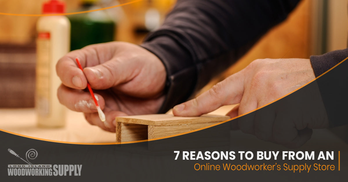 Woodworking Supply Store 7 Reasons To Buy Online Long