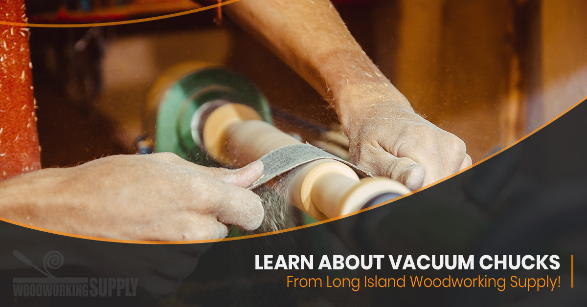 Woodworking Supplies Learn About Oneway Vacuum Chucks