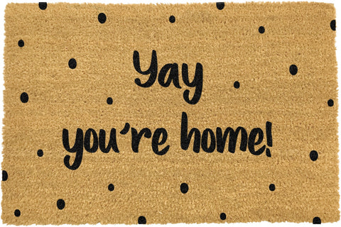 Yay you're home door mat