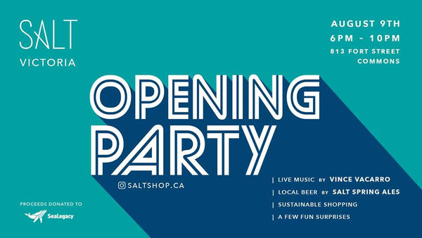 August 9th   |   SALT Victoria Opening Party