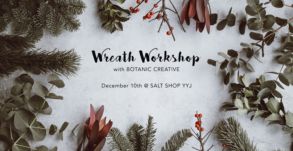 December 10th  |  Wreath Workshop with Botanic Creative