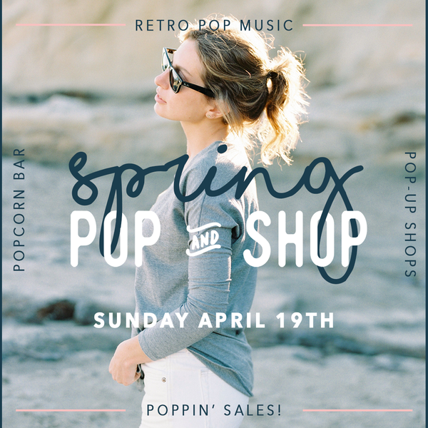 SPRING POP & SHOP  |  APRIL 19 2020