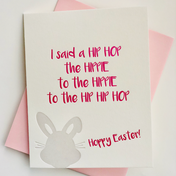 I Said a Hip Hop Hoppy Easter Letterpress Card