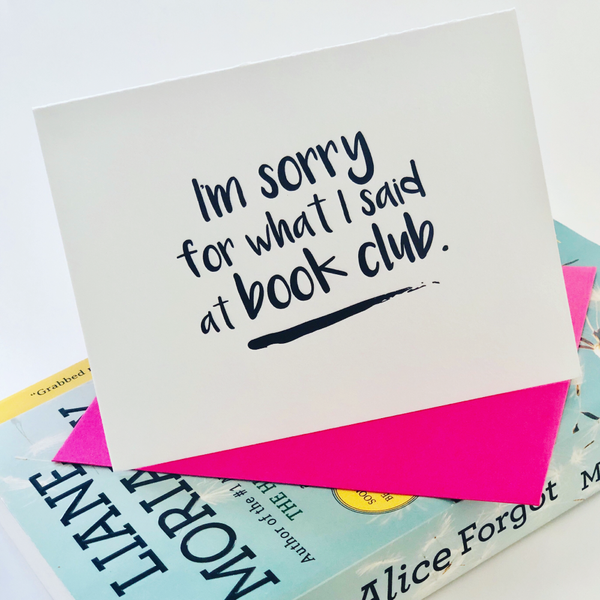 I'm Sorry For What I said at Book Club Letterpress Card
