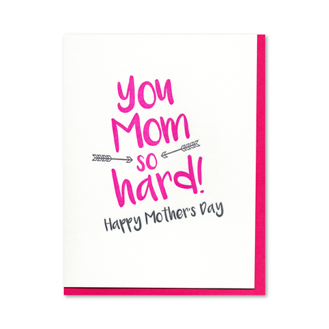 You Mom So Hard Mother's Day Letterpress Card