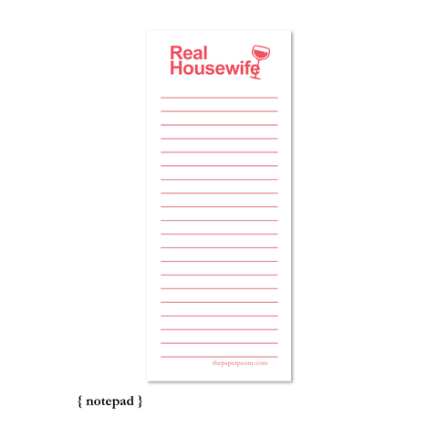 "Real Housewife 3.5 X 8.5"" Notepad"
