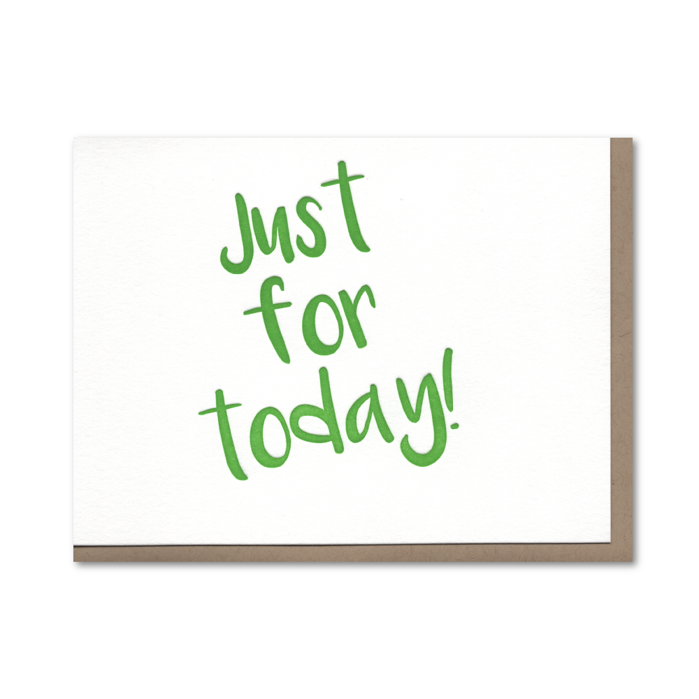 Just for Today Recovery Letterpress Card