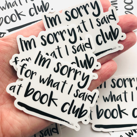 I'm Sorry For What I said at Book Club Vinyl Sticker
