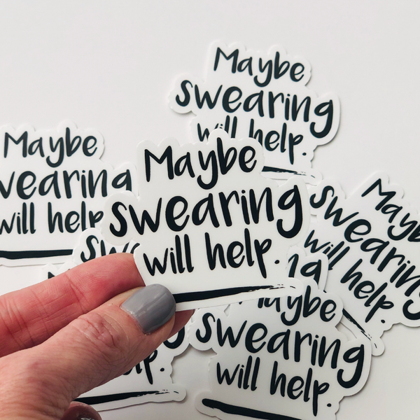 Maybe Swearing Will Help Vinyl Sticker