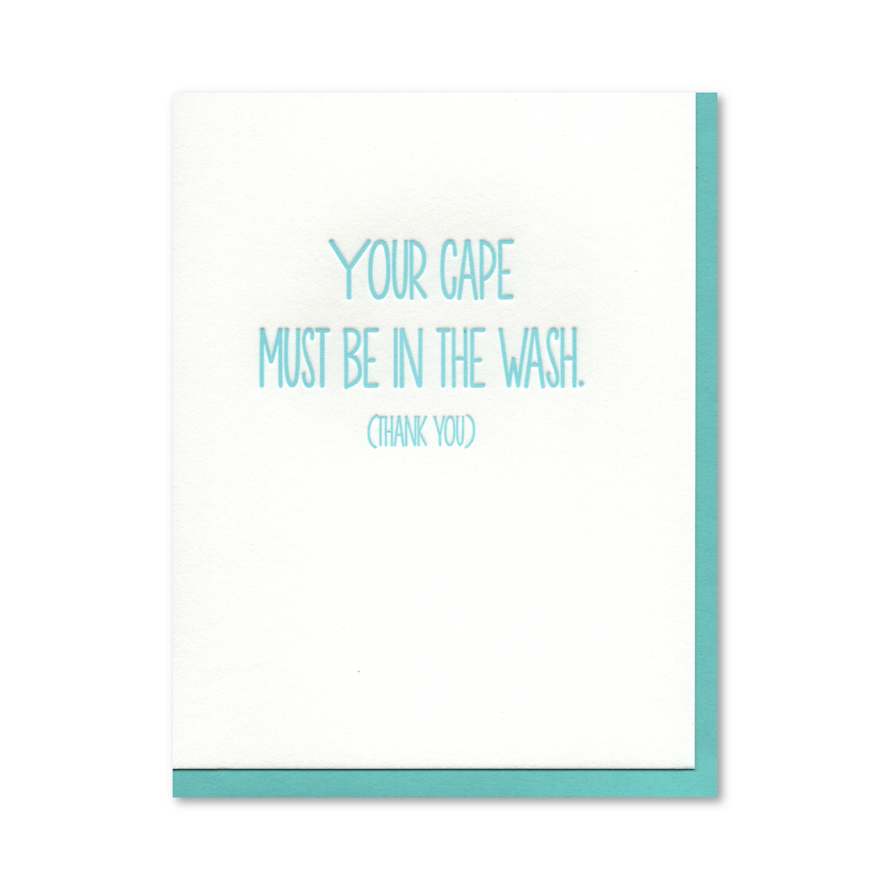 Your Cape Must Be in the Wash Letterpress Card