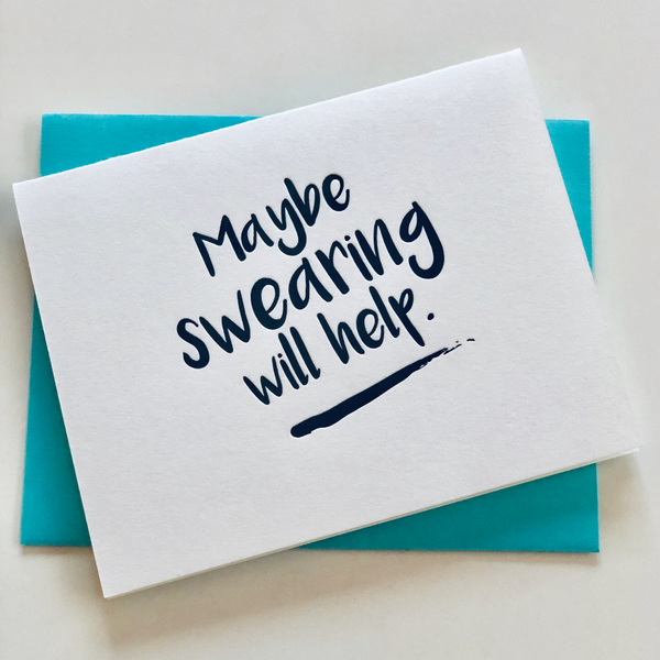 Maybe Swearing Will Help Letterpress Card
