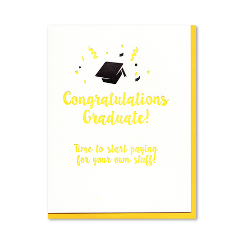 Time to Start Paying for Your Own Stuff Graduation Letterpress Card