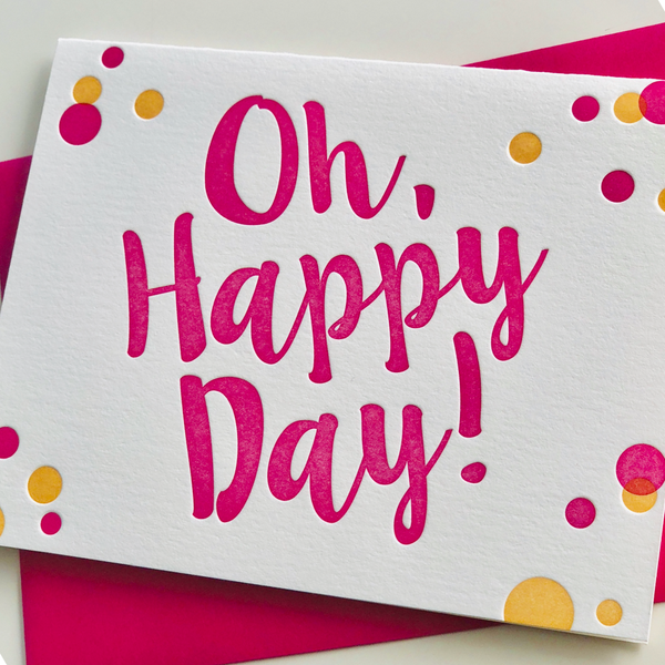 Oh Happy Day! Pink Letterpress Card