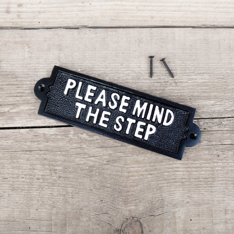 Vintage Style Cast Iron - PLEASE MIND THE STEP  Sign - Black & White