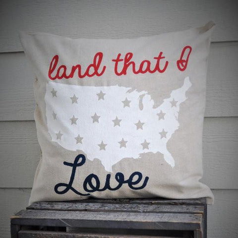 Land That I Love Pillow Cover - Patriotic Pillow - Our Traditions Boutique