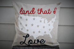 Land That I Love Pillow Cover - Patriotic Pillow - Our Traditions Boutique - 2