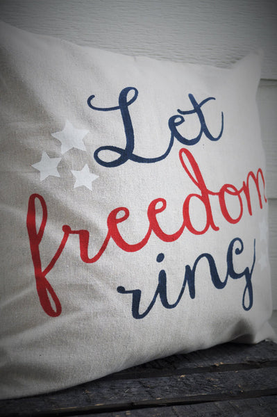 Let Freedom Ring Pillow Cover - Patriotic Pillow - Our Traditions Boutique - 1