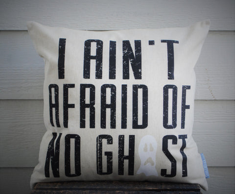 Halloween Pillow, I Ain't Afraid of No Ghost, Halloween Decor, Fall pillow, Fall Decor - Our Traditions Boutique - 1