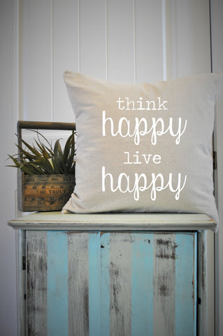 Think happy be happy pillow cover - Our Traditions Boutique - 1