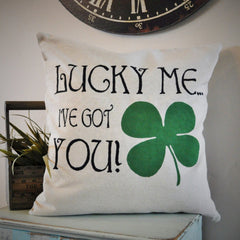 """Lucky Me, I've Got you"" St. Patrick's Day Pillow Cover - Our Traditions Boutique - 1"
