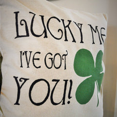 """Lucky Me, I've Got you"" St. Patrick's Day Pillow Cover - Our Traditions Boutique - 2"