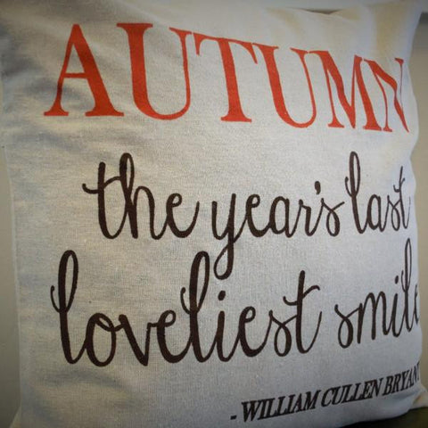 Autumn - the years last loveliest smile Pillow Cover - Our Traditions Boutique - 2