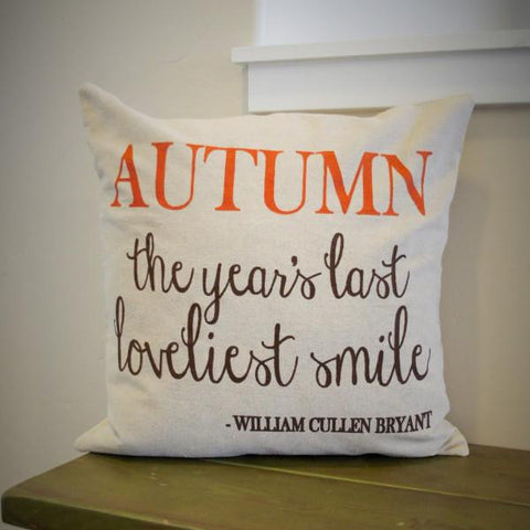 Autumn - the years last loveliest smile Pillow Cover - Our Traditions Boutique - 1