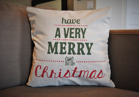 Have a Very Merry Little Christmas - Christmas Pillow Cover - Our Traditions Boutique - 1