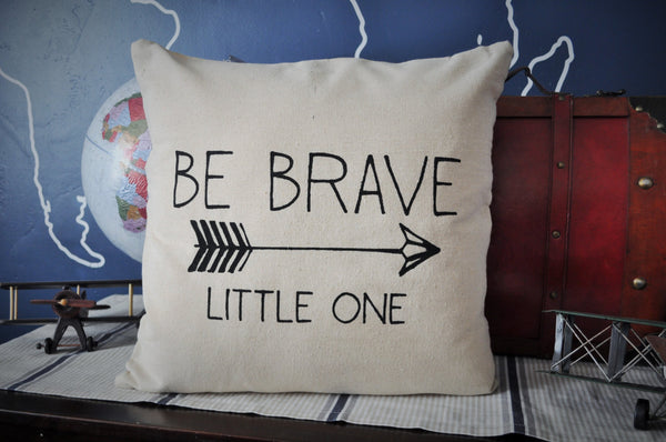 Be brave little one pillow cover - Our Traditions Boutique - 1
