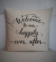 Happily ever after pillow, welcome pillow, wedding pillow cover, Anniversary Pillow Cover, valentines pillow cover, CUSTOMIZE your colors