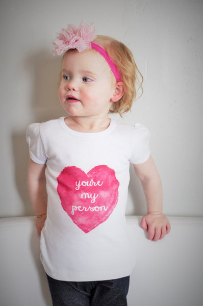 you're my person shirt, toddler girl shirt, 2T- 4T - Our Traditions Boutique