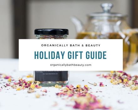 Organically Bath & Beauty: The Holiday Gift Guide