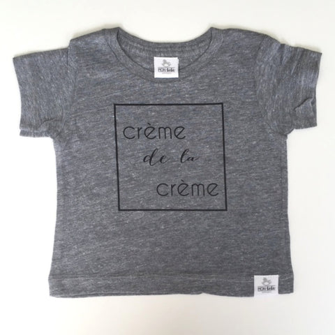 crème de la crème grey toddler shirt