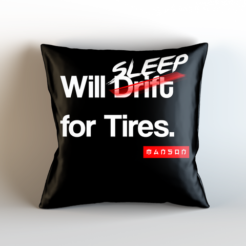 Will Sleep for Tires Drift Cushion