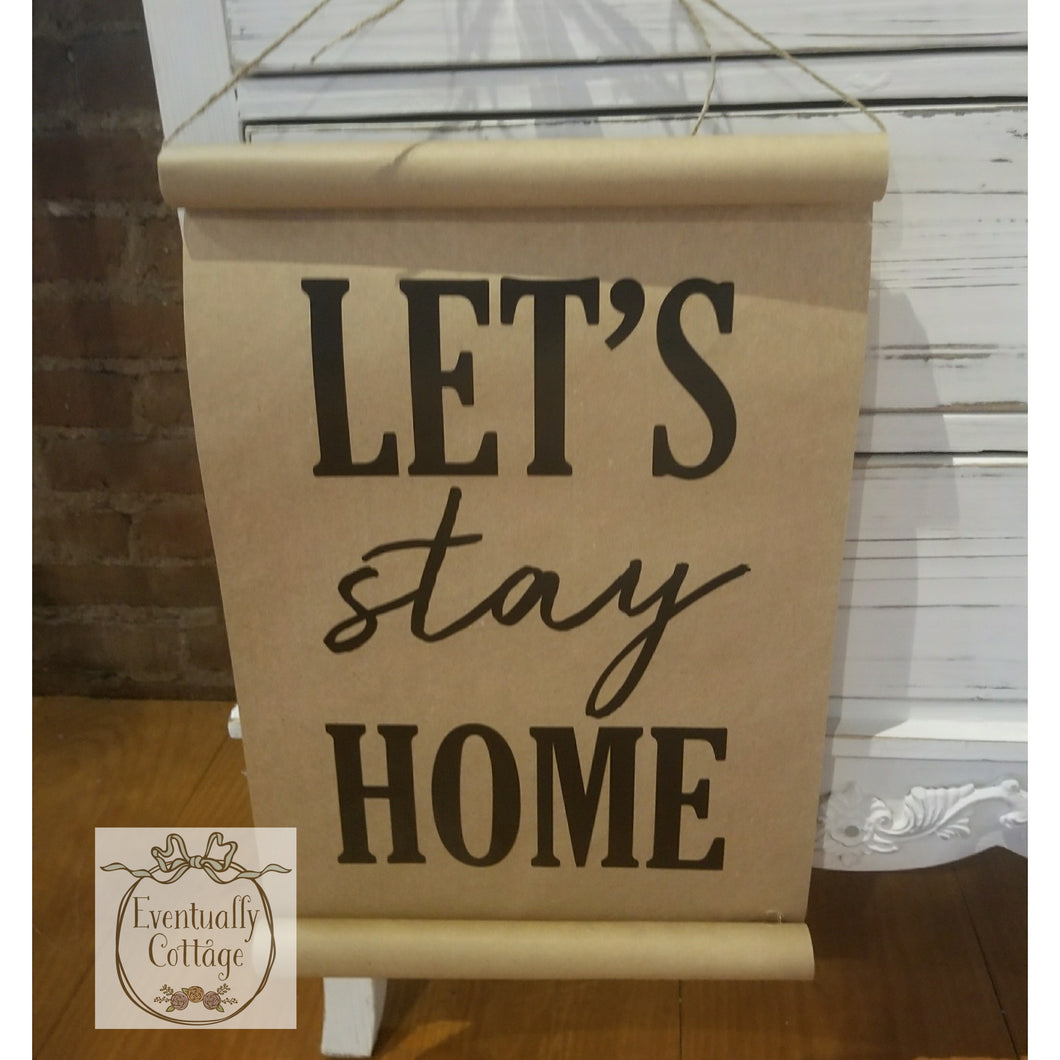 Let's Stay Home Paper Scroll
