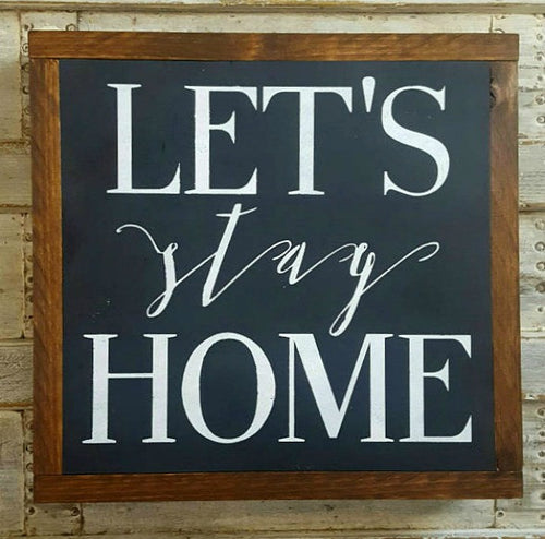 Framed Wood Sign - Let's Stay Home