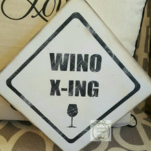 Wood Sign - Wino Crossing