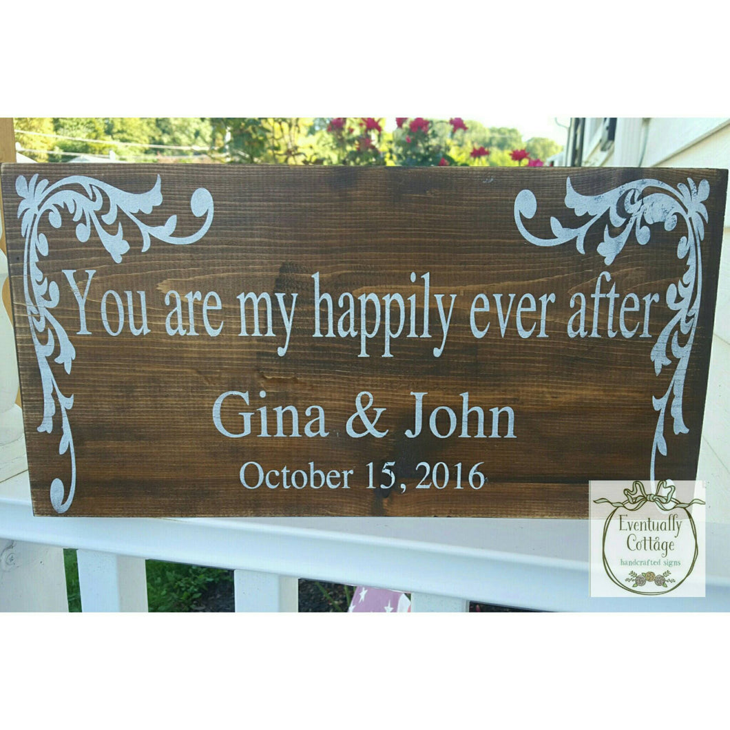 Wood Sign - You Are My Happily Ever After | Custom Sign