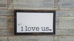 Framed Wood Sign - I Love Us