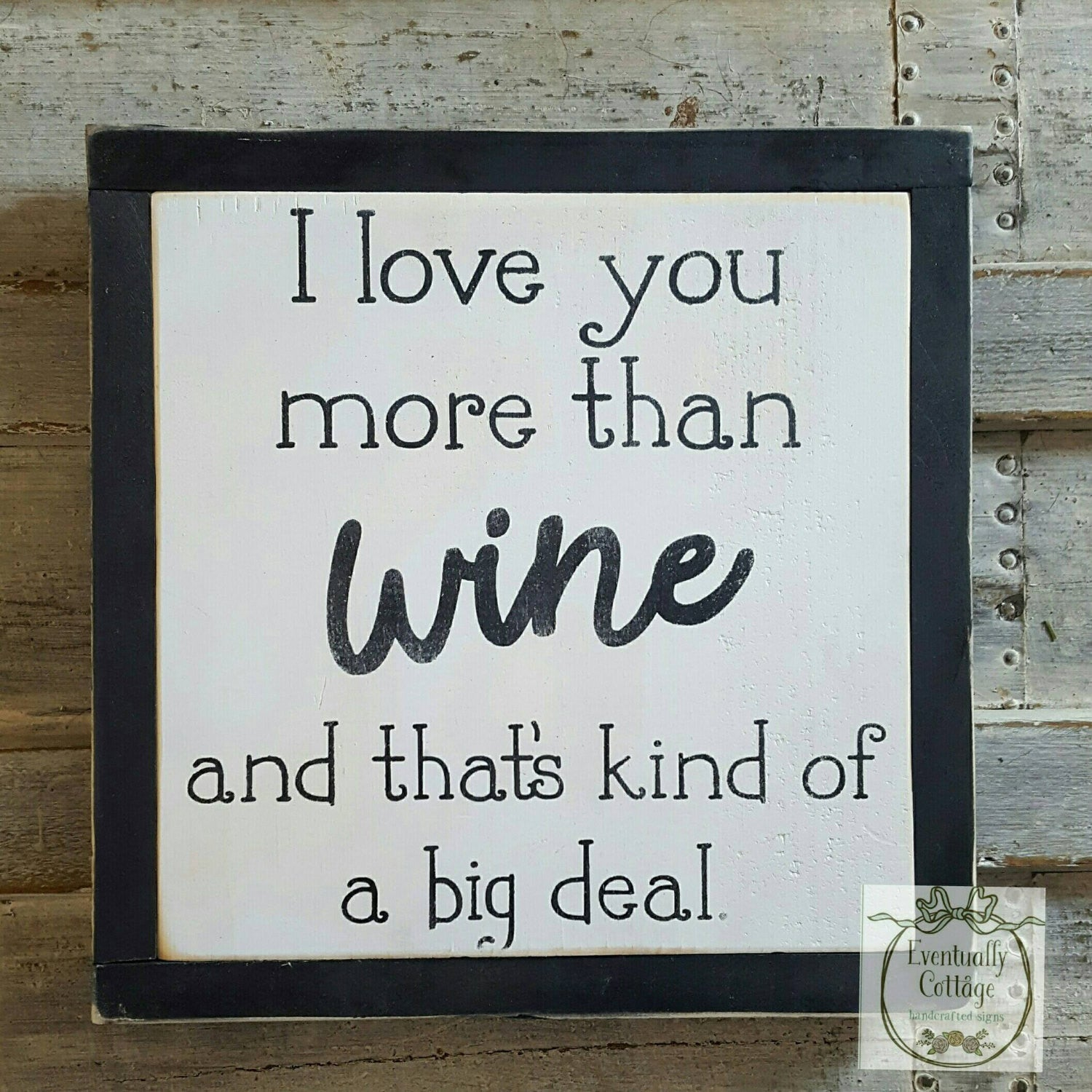 I almost love you more than wine Wood Sign Free Shipping