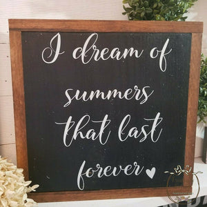 Framed Wood Sign - I Dream Of Summers
