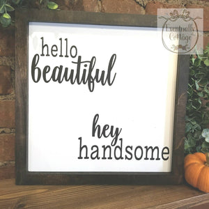 Framed Wood Sign - Hello Beautiful | Hey Handsome
