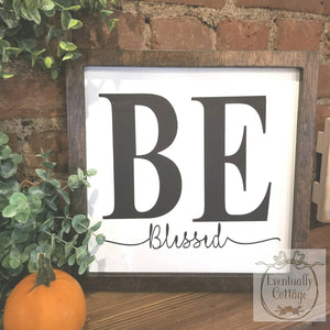 "Wood Sign - ""Be"" Collection"