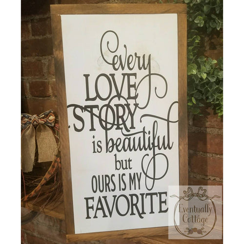 Framed Wood Sign - Every Love Story is Beautiful...