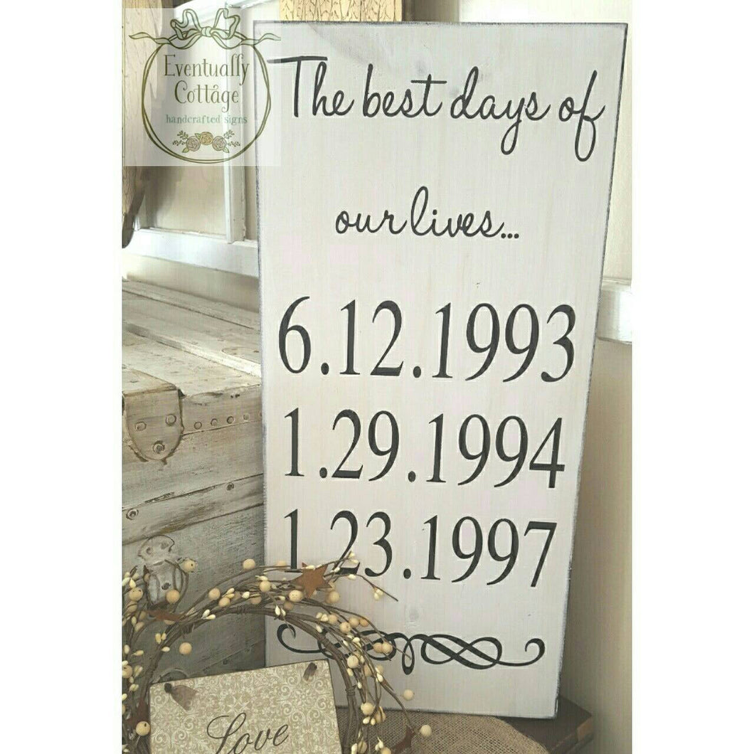 Wood Sign - Best Days of Our Lives | Family Dates Sign