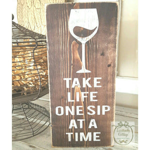 Wood Sign - Take Life One Sip at a Time