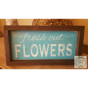 Framed Wood Sign - Fresh Cut Flowers
