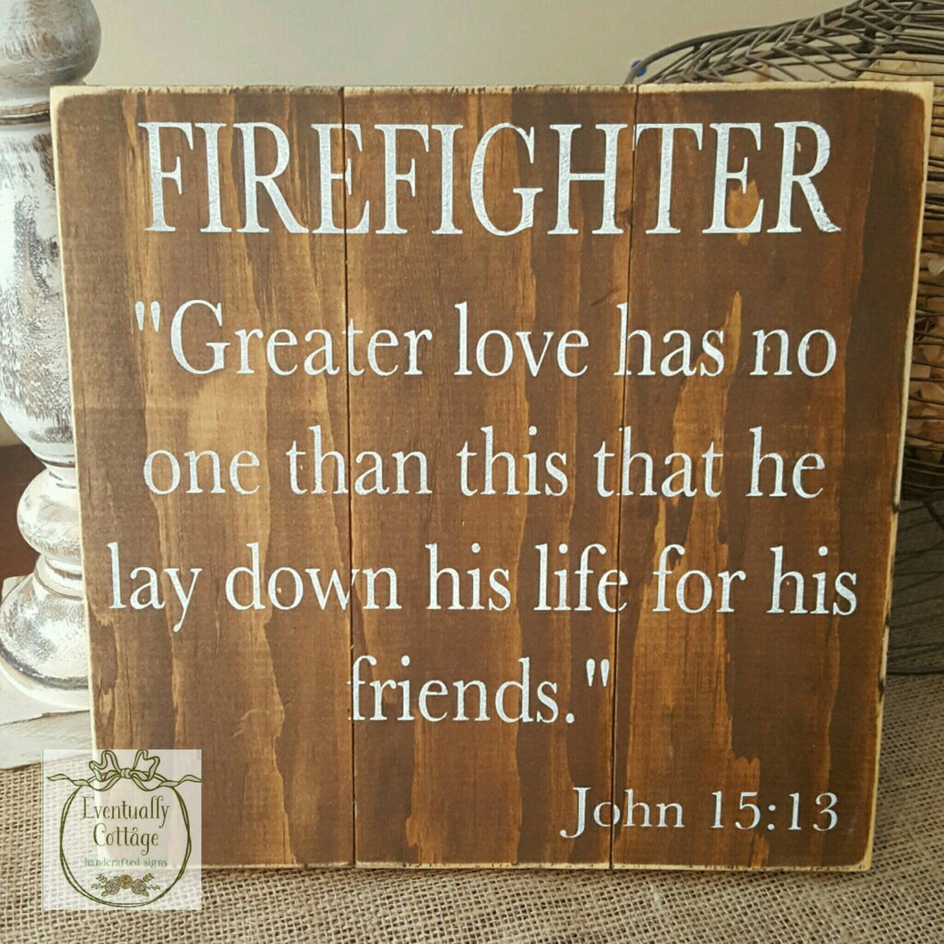 Wood Sign - Greater Love Has No One / Firefighter